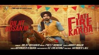 Download JATT FIRE KARDA || Diljit Dosanjh || Latest Punjabi Songs || Panj-aab Records Video