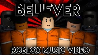 Download Believer|Roblox Music video|Imagine Dragons|PrisonBreak Video
