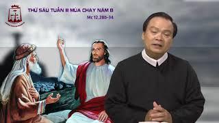 Download Thứ Sáu tuần III Mùa Chay Mc 12,28b-34 Lm Giuse Phạm Quốc Giang CSsR 09/03/2018 Video