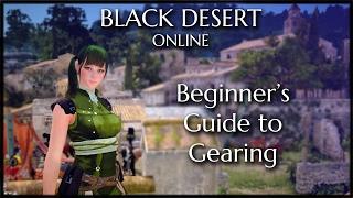 Download Black Desert Online - Beginner Gearing Guide Video
