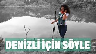 Download Denizli İçin Söyle Video