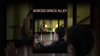 Download Across Grace Alley Video
