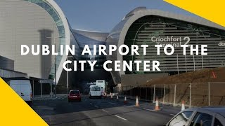 Download HOW TO GO FROM DUBLIN AIRPORT TO THE CITY CENTER ( IRELAND) Video