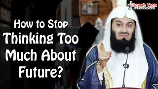 Download How to Stop Thinking Too Much About Future? ᴴᴰ ┇Mufti Menk┇ Dawah Team Video