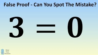 Download ″Prove″ 3 = 0. Can You Spot The Mistake? Video