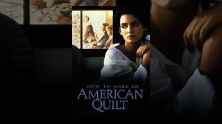Download How to Make an American Quilt Video