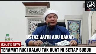 Download TERAMAT RUGI TAK BUAT NI SETIAP SUBUH ... USTAZ JAFRI ABU BAKAR Video