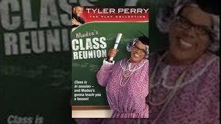 Download Tyler Perry's Madea's Class Reunion - The Play Video
