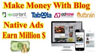 Download How To Earn Money Unlimited Money With Native Ads With Blog Site Video