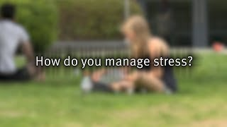 Download How do you manage stress? Video