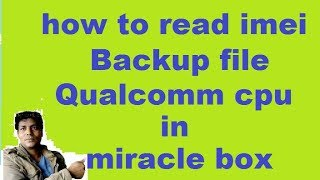 Download how to″read backup file″oppo″vivo″mi″samsung″lava″micromax″qualcomm cpu″in miracle box Video