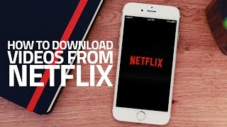 Download How to Download Netflix Videos on iPhone and Android Devices Video