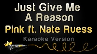 Download Pink ft. Nate Ruess - Just Give Me A Reason (Karaoke Version) Video