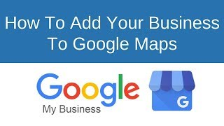 Download How To Add Your Business To Google Maps (2018) Video