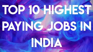 Download Top 10 Highest Paying Jobs in India Video