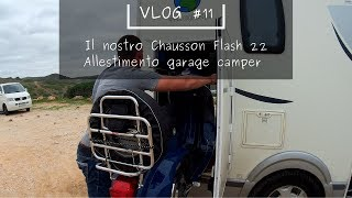 Download Il nostro Chausson flash 22 - allestimento garage camper - ALONGTHEWAY #VLOG11 Video