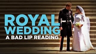 Download ″ROYAL WEDDING″ — A Bad Lip Reading Video