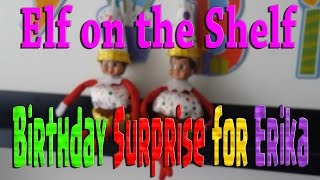 Download Elf on the Shelf - Birthday Surprise for Erika Video
