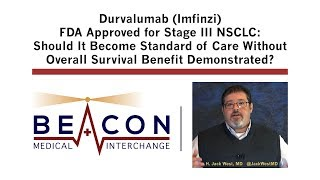 Download Durvalumab (Imfinzi) FDA Approved for Stage III NSCLC: Standard of Care? (BMIC-024) Video
