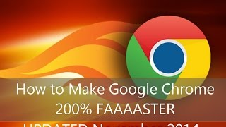 Download How to Make Google Chrome 200% Faster *UPDATED* Video