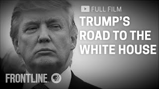 Download Trump's Road to the White House (full film) | FRONTLINE Video