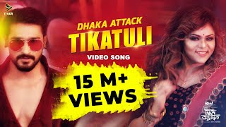 Download Tikatuli | Dhaka Attack | Arifin Shuvoo | Mahi | Sanju | Mimo | Dipankar Dipon | Tanjil Alam Video