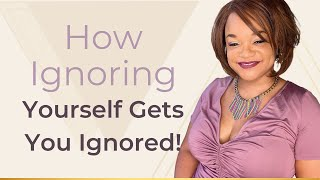 Download How Ignoring Yourself Gets You Ignored! Video
