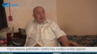 Download Oğul anasını güllələdi: Qətlin baş verdiyi evdən reportaj Video
