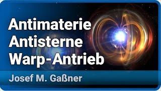 Download Antimaterie, Antisterne und Warp Antrieb Stand 2017   Josef M. Gaßner Video