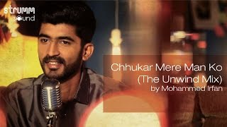 Download Chhukar Mere Man Ko (The Unwind Mix) by Mohammed Irfan Video