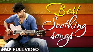 Download OFFICIAL: Best Soothing Songs of Bollywood | Soothing Music Video