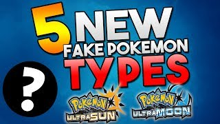 Download 5 NEW Pokemon Types I Want To See In Pokemon Ultra Sun and Pokemon Ultra Moon Video
