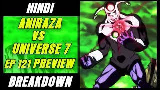 Download ANIRAZA VS UNIVERSE 7 Episode 121 Preview Breakdown(spoilers)   Dragon Ball super Hindi Video