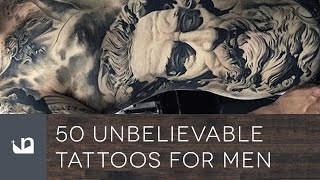 Download 50 Unbelievable Tattoos For Men Video