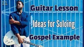 Download [Gospel Guitar Lesson] Soloing Video
