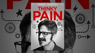 Download Marc Maron: Thinky Pain Video