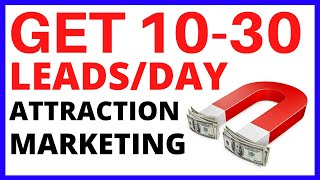 Download THE ATTRACTION MARKETING FORMULA To Get 10-30 Leads Per Day Online Video