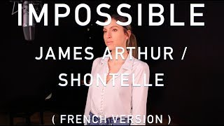 Download IMPOSSIBLE ( FRENCH VERSION ) JAMES ARTHUR / SHONTELLE ( SARA'H COVER ) Video