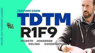 Download 2019 TDTM | R1F9 | McBeth, Koling, Johansen, Goodpasture Video