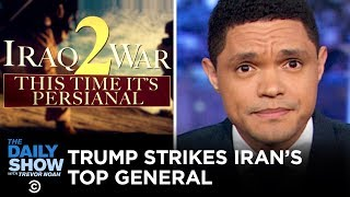 Download Trump Orders Assassination of Top Iranian General Soleimani | The Daily Show Video