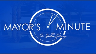 Download Mayor's Minute with Dr. Yxstian Gutierrez - February 2017 Video