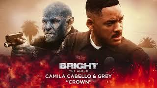 Download Camila Cabello & Grey - Crown (from Bright: The Album) Video