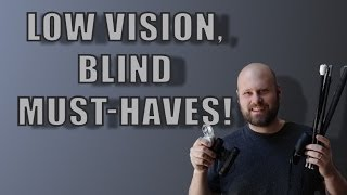 Download Low Vision, Blind Must - Haves! - The Blind Life Video