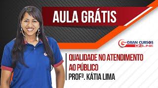 Download Aula Grátis | Qualidade no Atendimento ao Público - Profª. Kátia Lima Video