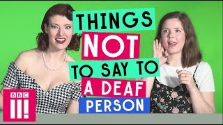Download Things Not To Say To A Deaf Person Video