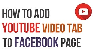 Download How to Add Youtube Video Tab to Your Facebook Page Video