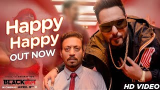 Download Happy Happy Video Song | Blackmail | Irrfan Khan | Badshah | Aastha Gill Video