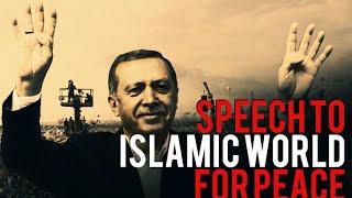 Download ERDOGAN SPEECH TO ISLAMIC WORLD FOR PEACE - [MUSLIM VIDEOS] Video