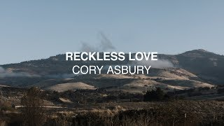 Download Reckless Love - Cory Asbury | Reckless Love Video