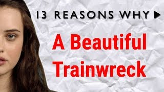 Download 13 Reasons Why: A Beautiful Trainwreck Video